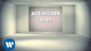 Ace Wilder - Riot (Lyric Video)