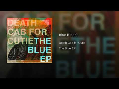 Death Cab for Cutie - Blue Bloods