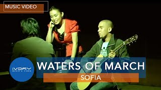 Sofia | Waters of March | Official Music Video