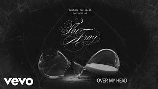 """The Fray - The Fray explain """"Over My Head (Cable Car)"""""""