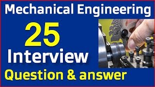 Mechanical Engineering Interview Question and Answers || Job Interview Questions and Answers -