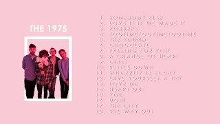 Best of The 1975 Greatest Hits Non Stop Playlist   Robbers, Be My Mistake, Somebody Else, Sex, Ugh!