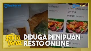 FAKTA VIRAL: Dugaan Penipuan Resto Online di Surabaya, Makanan Tak Sesuai Ekspektasi