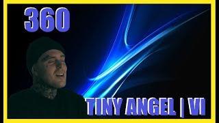 Very Sad | 360 - Tiny Angel | VI | REACTION