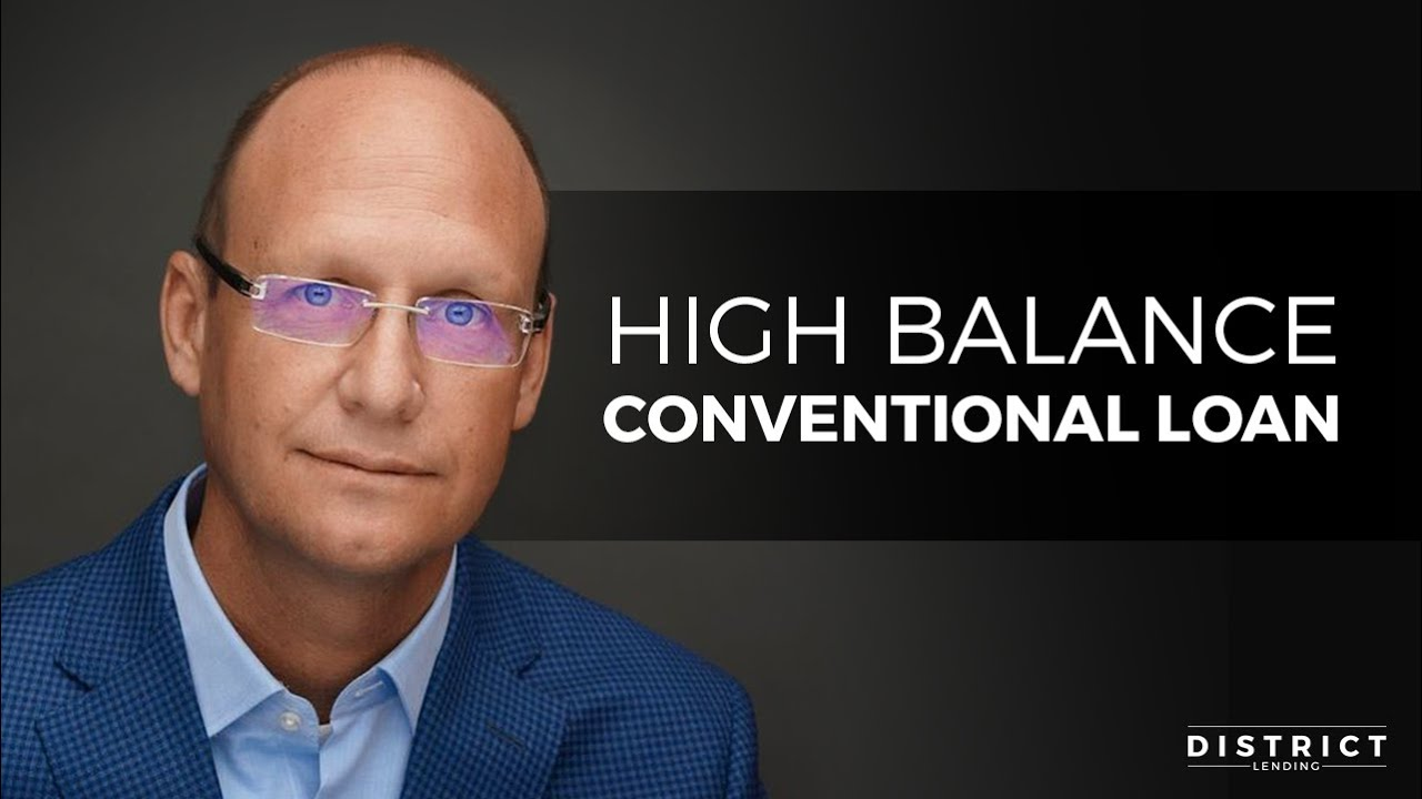 High Balance Conventional Loan