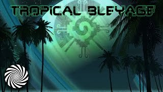 Tropical Bleyage - Tropical Commotion
