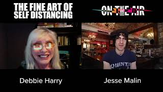 THE FINE ART OF SELF DISTANCING WITH JESSE MALIN & DEBBIE HARRY (BLONDIE) - WE ARE HEAR ON THE AIR