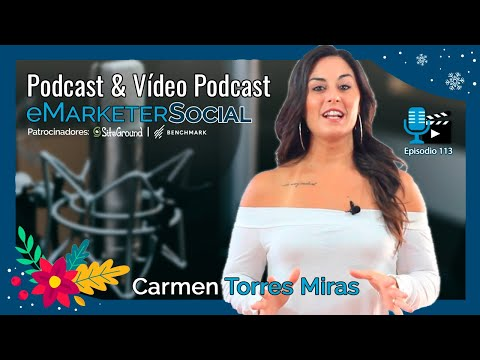 Carmen Torres Miras Multipotencial digital | eMarketerSocial episodio 113