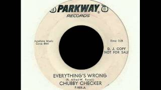chubby checker + everything's wrong + parkway