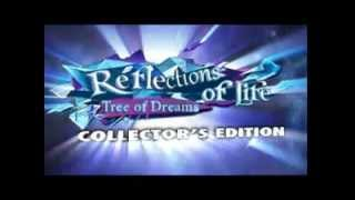 Reflections of Life: Tree of Dreams Collector's Edition video