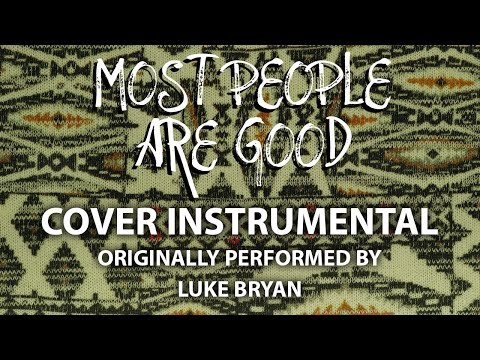 Most People Are Good Cover Instrumental [In the Style of Luke Bryan]