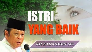 Gambar cover Istri Yang Baik - Ceramah KH Zainuddin MZ