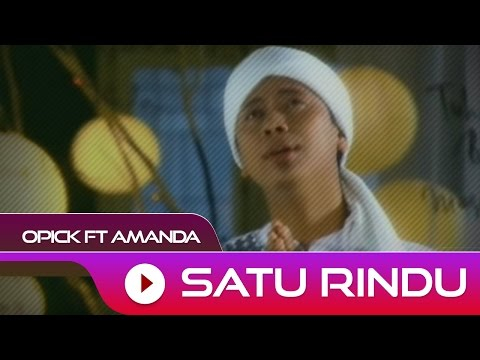 Opick feat. Amanda - Satu Rindu | Official Video