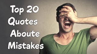Top 20 Quotes Aboute Mistakes &  Learning From Mistakes
