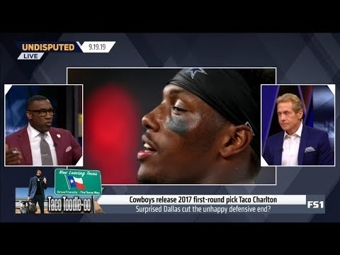 UNDISPUTED | Cowboys release 2017 firt-round pick Taco Charlton