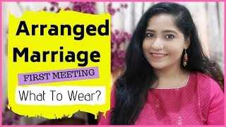 Arranged Marriage First Meeting || WHAT TO WEAR ? || HINDI VIDEO
