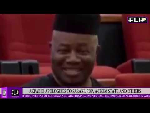 AKPABIO APOLOGIZES TO SARAKI, PDP, A- IBOM STATE AND OTHERS