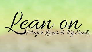 Major Lazer  DJ snake - Lean on lyrics
