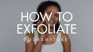 How To Properly Exfoliate Your Skin