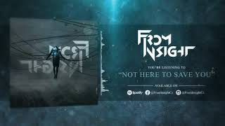 Video From Insight - Not Here To Save You (Official Audio)