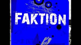 Faktion - What If I Said