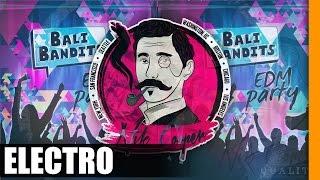 Bali Bandits - EDM Party [Free]