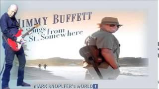 JIMMY BUFFETT feat MARK KNOPFLER - Older Surfer on The Beach  - Songs from St  Somewhere