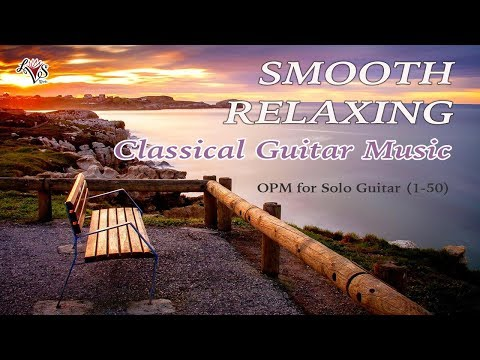 2 HOURS Smooth Relaxing Classical Guitar Music | OPM HITS | Instrumental NON-STOP