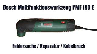 Bosch Multifunktionswerkzeug PMF 190 E – Fehlersuche / Reparatur / Kabelbruch