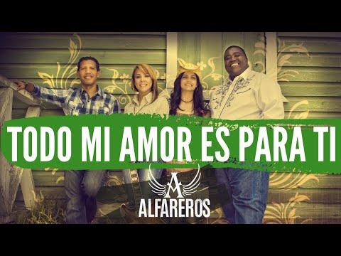Todo Mi Amor Es Para Ti-Alfareros