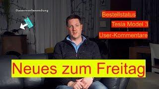 Neues Zum Freitag   Model 3 Bestellstatus, EGolf Verkauf, User Kommentare Und Einiges Mehr