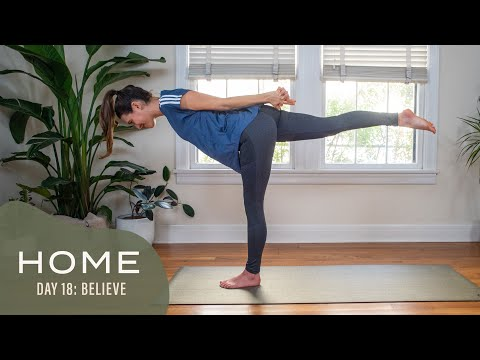 Home – Day 18 – Believe | 30 Days of Yoga With Adriene