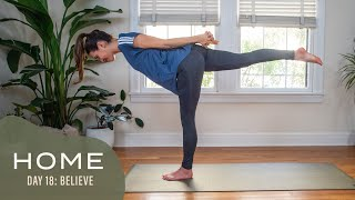 Home-Day 18-Believe | 30 Days of Yoga With Adriene