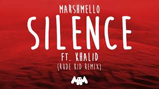 Marshmello Ft  Khalid   Silence Rude Kid Remix 1