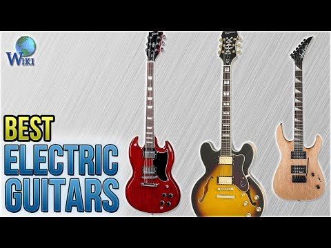 10 Best Electric Guitars 2018