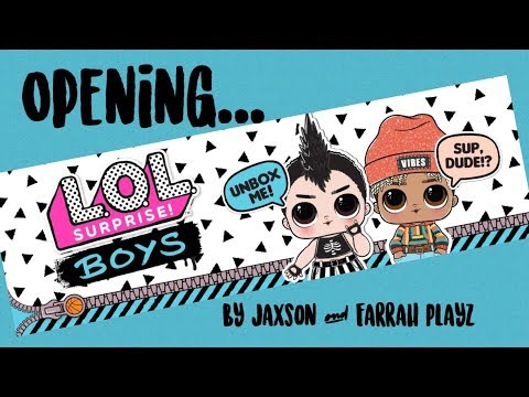 Jaxson & Farrah Playz - LOL Surprise Dolls - BOYS!! (Opening/Unboxing)