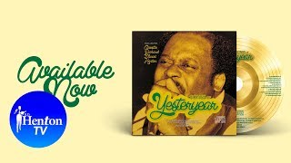 The Songs of Yesteryear Album from Apostle R.D. Henton