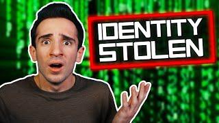 MY IDENTITY WAS STOLEN!