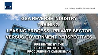 GSA Reverse Industry Day: Leasing Process- Private Sector versus Government Perspectives