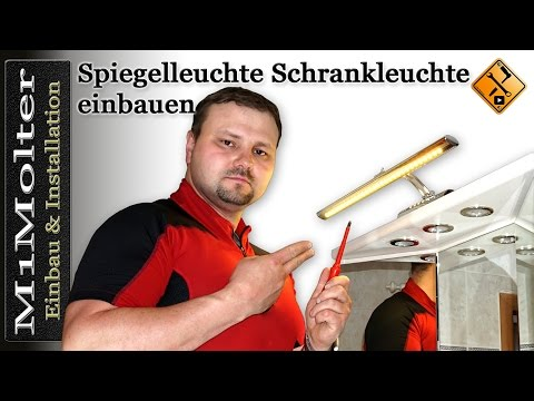 Spiegelleuchte - Schranklampe Einbauen von M1Molter