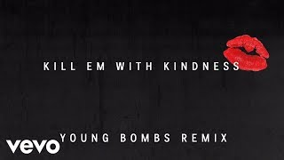 Selena Gomez - Kill Em With Kindness (Young Bombs Remix) (Official Audio)