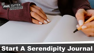 "Challenge: Start a Serendipity Journal & Increase ""Luck"" In Your Life!"