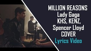 MILLION REASONS - Lady Gaga - KHS, KENZ, Spencer Lloyd COVER (lyrics High Quality Mp3)