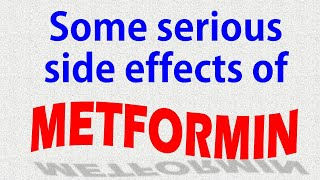Some serious side effects of Metformin
