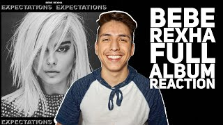 Bebe Rexha Expectations FULL ALBUM Reaction/ Review |E2 Reacts