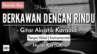 [Karaoke] Berkawan Dengan Rindu   Hanin Dhiya (Gitar Akustik) (Lirik)