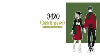 9420 ( Chính Là Yêu Anh)  - 1 hour