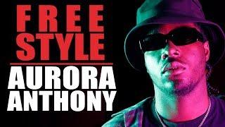 Aurora Anthony Freestyle | What I Do