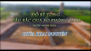 Đổ bê tông cầu bắc qua ao phóng sinh - Chùa Khai Nguyên