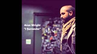 Aron Wright - I Surrender